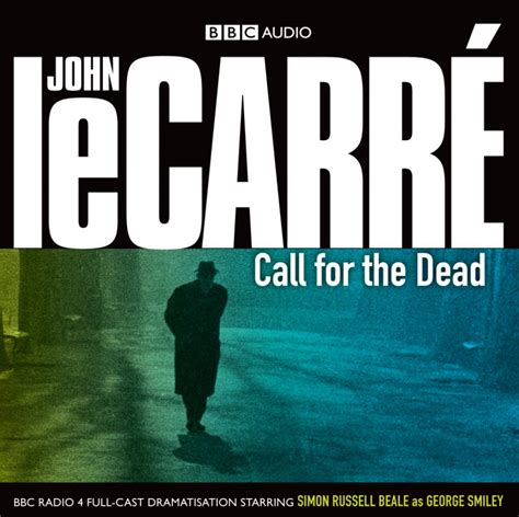 leer libro call for the dead george smiley series book 1 en linea para descargar call for the dead dramatisation luisterboek van john le carr 233 bij 123luisterboek nl