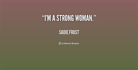 i m a strong woman quotes and sayings im strong quotes quotesgram