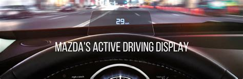 what is mazda s active driving display feature