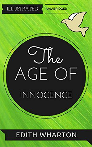 innocence with bonus story wilderness a novel the age of innocence by edith wharton illustrated
