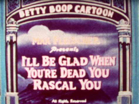 film dokumenter super glad betty boop quot i ll be glad when you re dead you rascal you