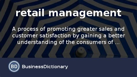 what is retail management definition and meaning businessdictionary