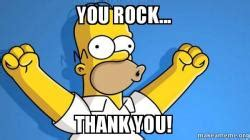 You Rock Meme - you rock thank you happy homer make a meme