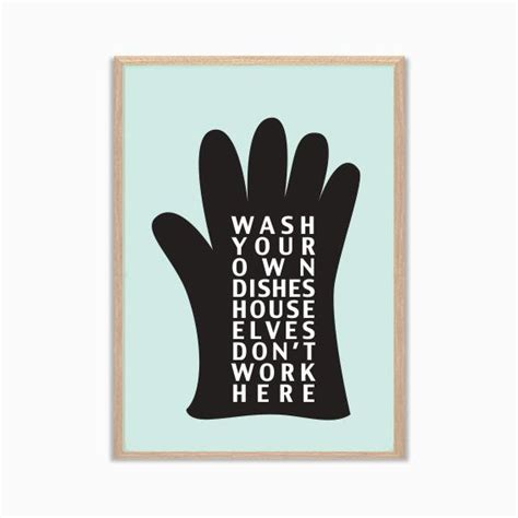 wash your own wash your own dishes house elves don t work here poster harry potte