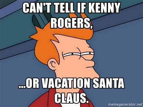 Kenny Rogers Meme - can t tell if kenny rogers or vacation santa claus