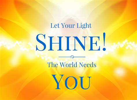 Who Needs Light by The World Needs You Yes You Let Your Light Shine