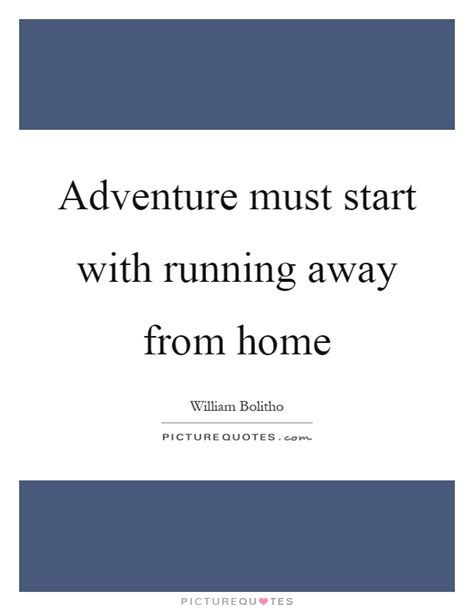 adventure must start with running away from home picture