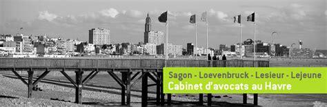 Cabinet D Avocat Le Havre by Avocats Le Havre Particuliers Entreprises Et Entit 233 S