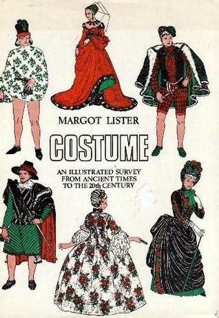 Exhibition In Marvel At The Ancient Twentieth Century Consoles by Costume An Illustrated Survey From Ancient Times To The