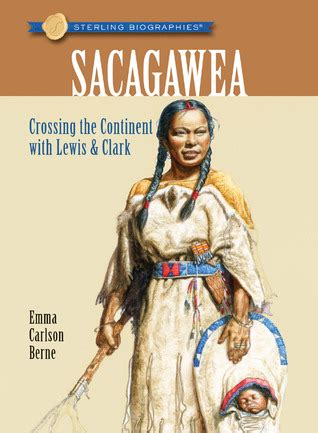 a picture book of sacagawea sacagawea crossing the continent with lewis clark by