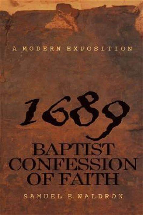 a modern exposition of the 1689 baptist confession of