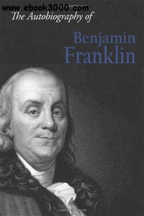 biography of benjamin franklin download benjamin franklin the autobiography of benjamin franklin