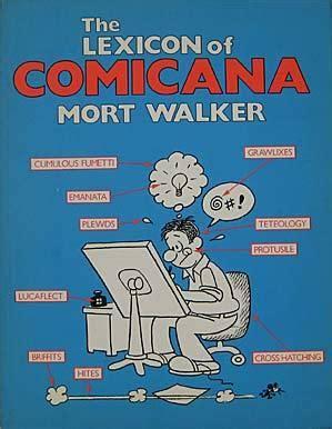 the lexicon of comicana the lexicon of comicana by mort walker reviews
