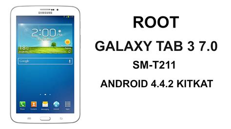 Samsung Tab 3 Seri Sm T211 rooting samsung galaxy tab 3 7 0 sm t211 working on android 4 4 2 kitkat and installing twrp