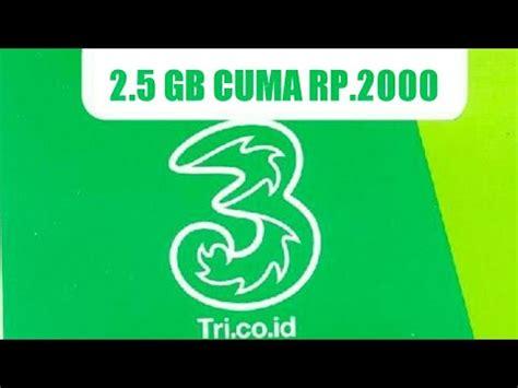 Kuota Tri 5gb kuota murah tri 2 5 gb cuma rp 2000