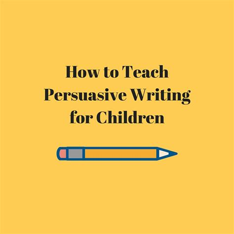 How To Teach Essay Writing To by How To Teach Persuasive Writing For Children Speech And Language