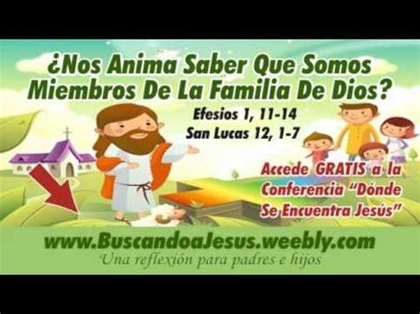 imagenes biblicas de familia reflexiones cristianas nos anima saber que somos