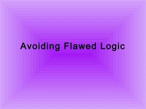 flawed flawed 1 0008125120 avoiding flawed logic