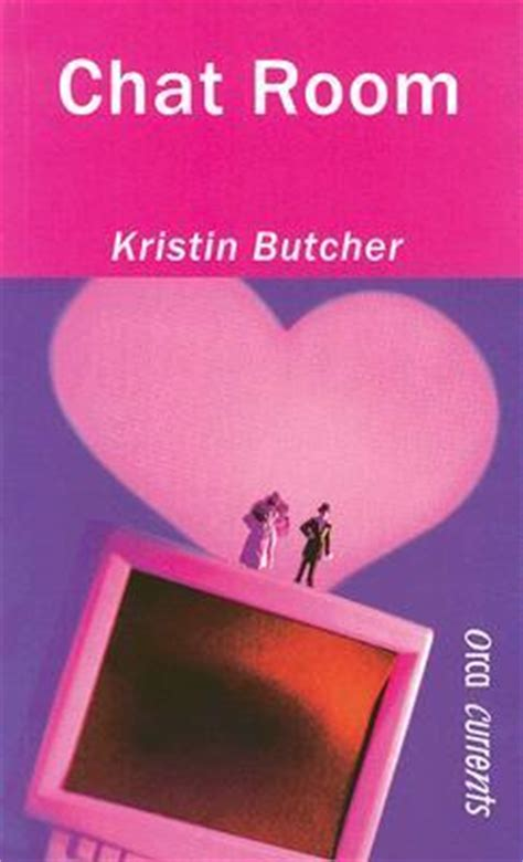 wanna chat room chat room by kristin butcher reviews discussion bookclubs lists
