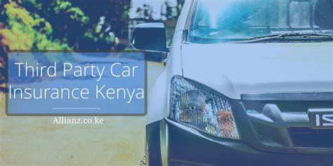 Third Car Insurance by What Is A Third Car Insurance Kenya Items Covered