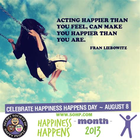 secret of day happy quote acting happier than you feel secret society