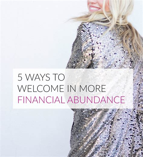 5 Ways To Welcome 5 ways to welcome in more financial abundance the