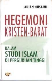Buku Wajah Peradaban Barat Dari Hegemoni Adian Husaini Gema Insani wajah peradaban barat dari hegemoni kristen ke dominasi sekular liberal adian husaini free
