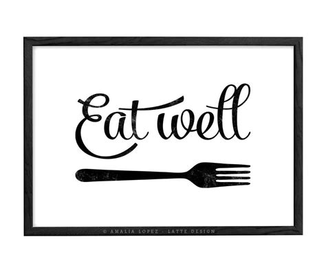 eat well print black and white kitchen print latte design