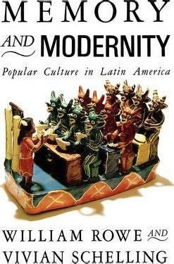 libro pop culture latin america memory and modernity william rowe 9780860915416