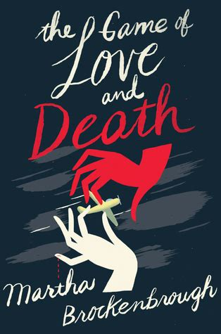 images of love death the game of love and death by martha brockenbrough