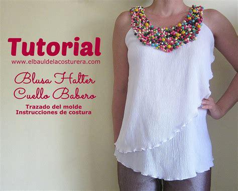 tutorial de rufus 1 4 blusa halter con cuello tipo babero