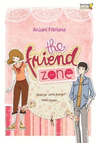 Novel Sahabatku Cintaku novel the friend zone my is my