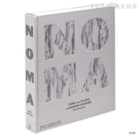 libro noma time and place noma time and place in nordic cuisine s il devait y avoir une bible gastronomique de l ann 233 e