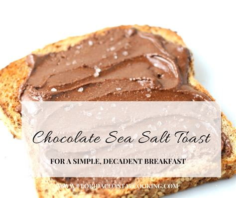 Decadent Breakfast Side Chocolate Gravy by Chocolate With Sea Salt Toast For A Simple Decadent