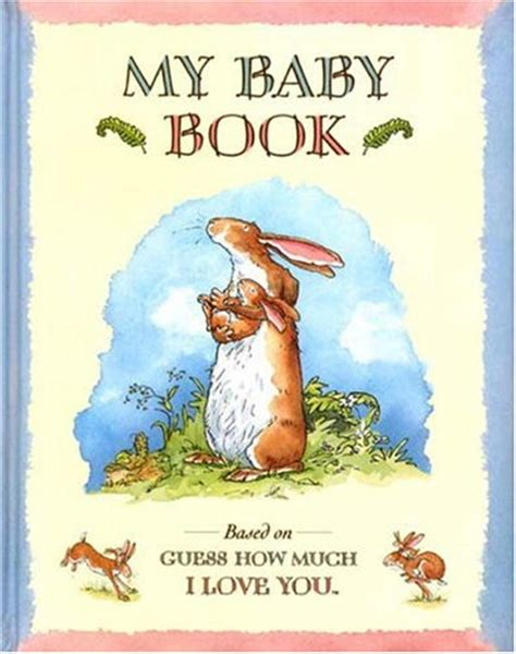 My Baby Book my baby book based on guess how much i you by sam