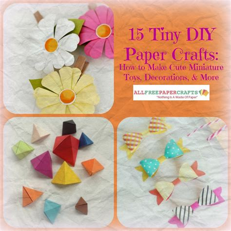 Large Paper For Crafts - 15 tiny diy paper crafts allfreepapercrafts