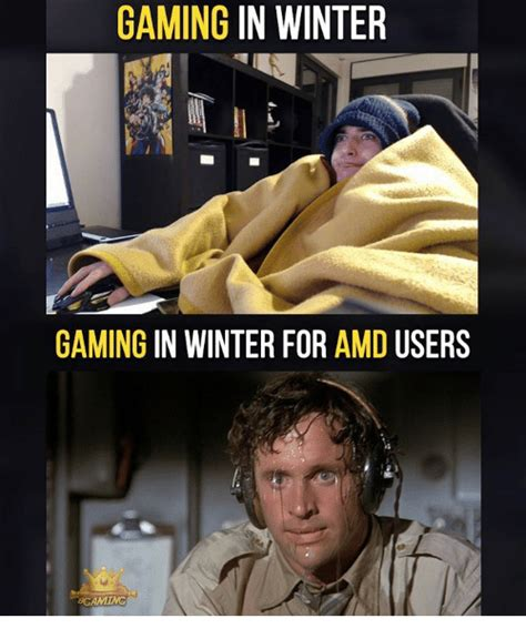 In Meme - gaming in winter gaming in winter for amd users boaming