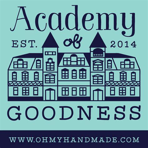 Oh My Handmade Goodness - academy of goodness oh my handmade