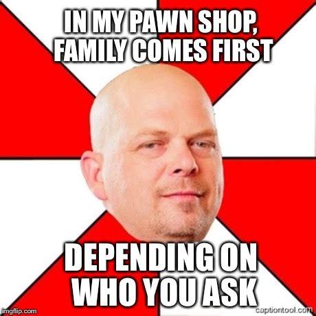 Pawn Meme - pawn stars imgflip