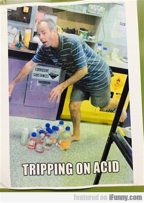 on acid tripping on acid ifunny