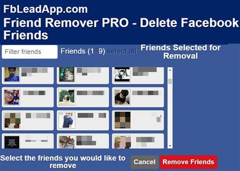 fb friend remover friend remover pro select friends tech connecto
