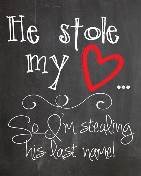 printable engagement quotes wedding quotes he stole my heart so im stealing his last