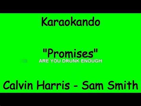 sam smith no promises lyrics karaoke internazionale promises calvin harris sam
