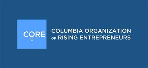 Columbia Entrepreneurship Mba by Columbia Organization Of Rising Entrepreneurs Columbia