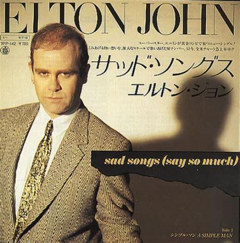 elton john songs elton john sad songs say so much japanese 7 quot vinyl