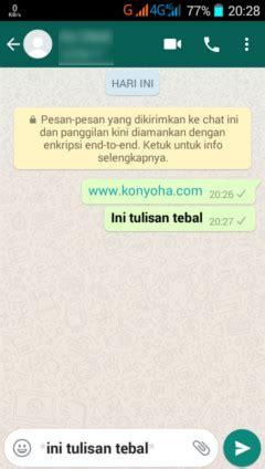 cara membuat huruf tebal di whatsapp cara membuat tulisan di whatsapp menjadi tebal miring