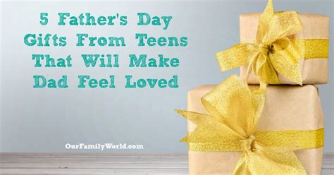 fathers day gifts  teens    dad feel loved
