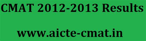 Aicte Mba Cmat Result by Cmat Results 2013 Www Aicte Cmat In