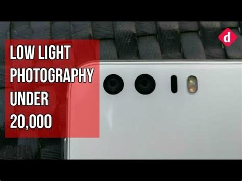 best phone low light best phones for low light photography rs 20000
