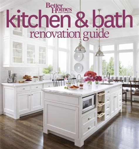 bhg kitchen and bath ideas better homes and gardens kitchen and bath renovation guide